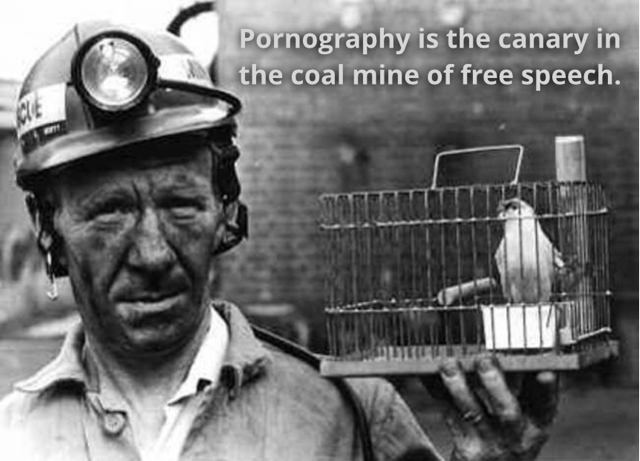 Pornography is the canary in the coal mine of free speech